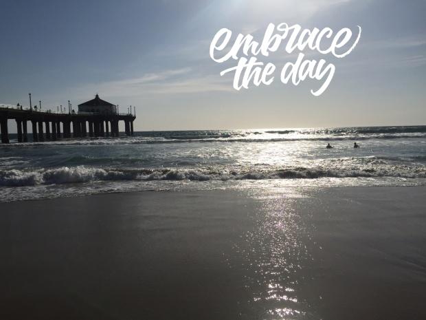 Monday Mantra:  Embrace the Day